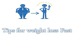 Tips for weight loss Fast
