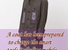 A coat has been prepared to charge the smart tools including mobile